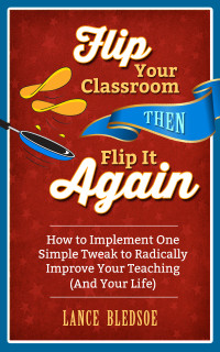 """Post image for My new book, """"Flip Your Classroom, Then Flip It Again"""""""